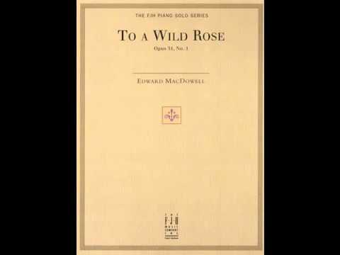 To A Wild Rose - MacDowell, J.J. Sheridan, Piano