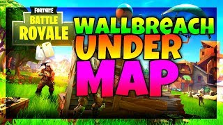 (PATCHED) *NEW* EASY WALLBREACH UNDER MAP ON FORTNITE (FORTNITE BATTLE ROYALE GLITCHES)