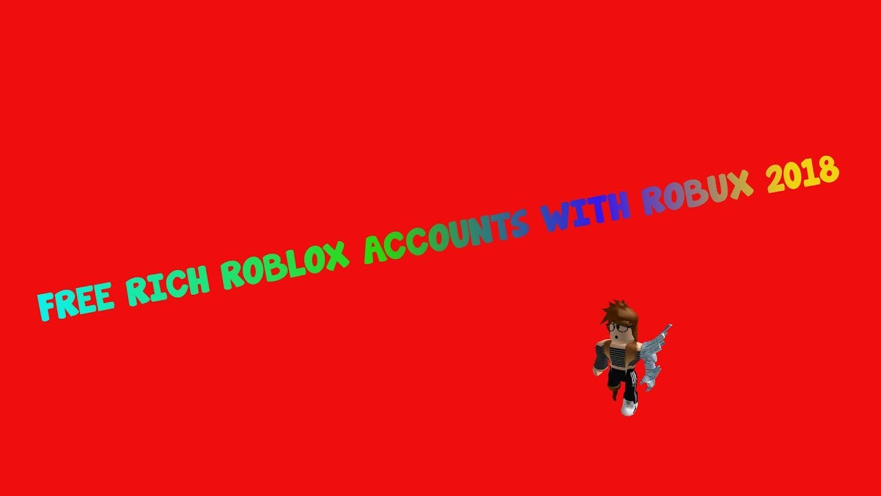 FREE ROBLOX ACCOUNT WITH ROBUX 2018