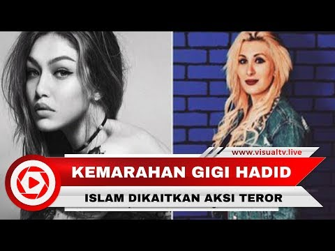 Gigi Hadid Marah Islam Dikaitkan dengan Aksi Teror New York