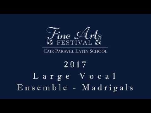 2017 Fine Arts Festival Cair Paravel Latin School Lrg Vocal Ensemble - Madrigals