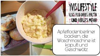 Waschmaschine kaputt, Apfelfladenberliner aus der Wölkchenbäckerei | Vlog #8 | Yvis Lifestyle