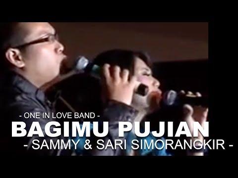 Bagimu Pujian - sung by : Sari and Sammy Simorangkir