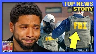 top news huge twist in smollet case fbi called in to investigate the last person youd ever guess
