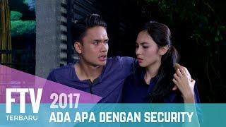 Download Video FTV Randy Pangalila & Denira Wiraguna | Ada Apa Dengan Security MP3 3GP MP4