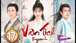 Phim Hay 2019 | Vân Tịch Truyện - Tập 17 | C-MORE CHANNEL