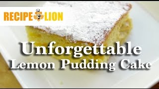 Unforgettable Lemon Pudding Cake
