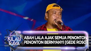 Download lagu Abah Lala Ajak Semua Penonton Bernyanyi [Gede Roso] - Road To Kilau Raya (29/2)