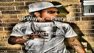Lil Wayne feat. Young Money - Every Girl (clean version)