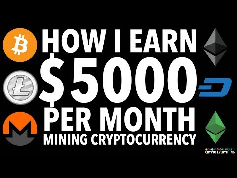 HOW I EARN $5000 PER MONTH MINING CRYPTOCURRENCY! (BITCOIN, ETHEREUM, LITECOIN,DASH & MONERO)