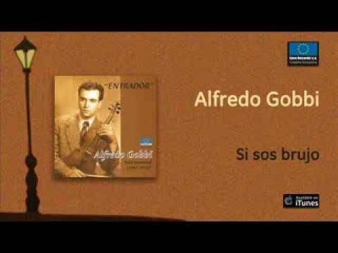Alfredo Gobbi - Si sos brujo