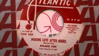 Roland Kirk Making Love After Hours