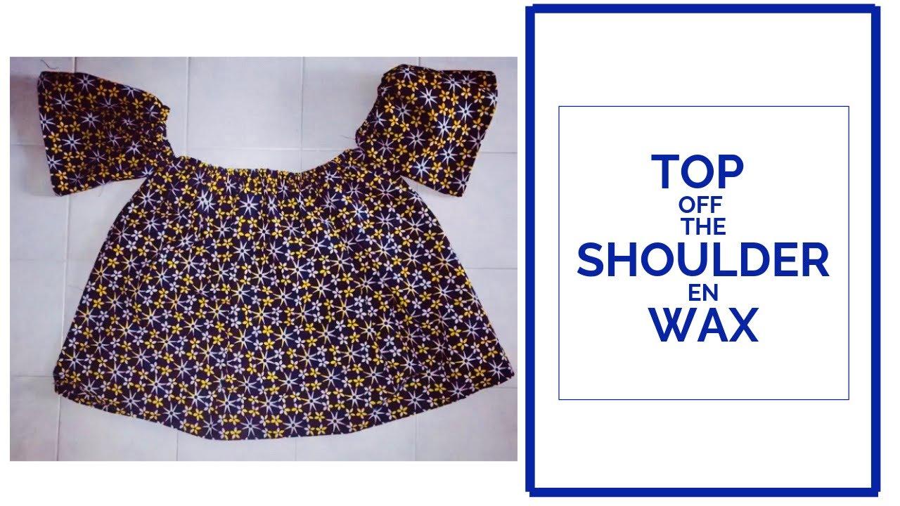 TUTORIEL 3 Top Off The Shoulder Paules Dnudes En Wax Tissu Africain Sans Patron