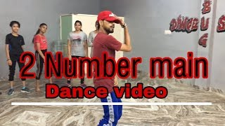 2 number main | Dance video | choreography by - Aj Arya