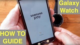Samsung  2018 Galaxy Watch (Gear S4 model) Smartwatch : Setting Up Samsung Pay