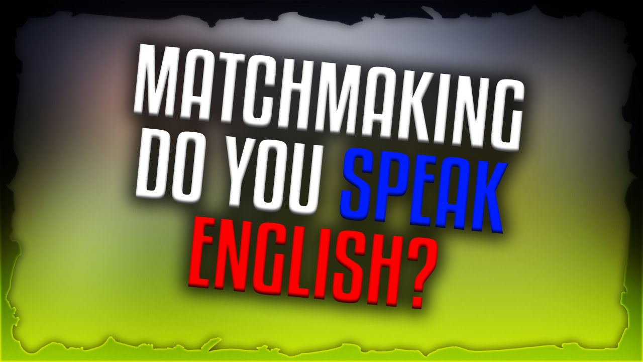 Cs go matchmaking how does it work