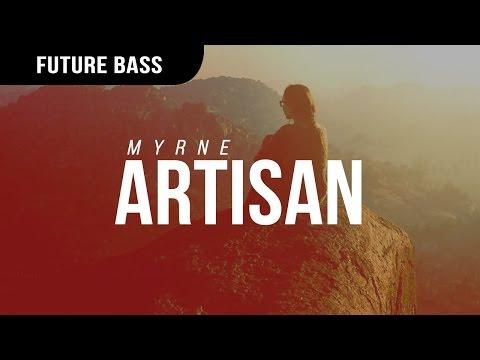 MYRNE - Artisan