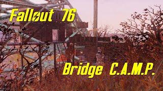 FO76 - Bridge C.A.M.P.