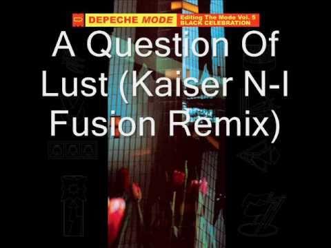 depeche mode a question of lust kaiser n i fusion remix. Black Bedroom Furniture Sets. Home Design Ideas