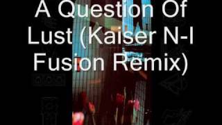 Depeche Mode - A Question Of Lust (Kaiser N-I Fusion Remix 2011)