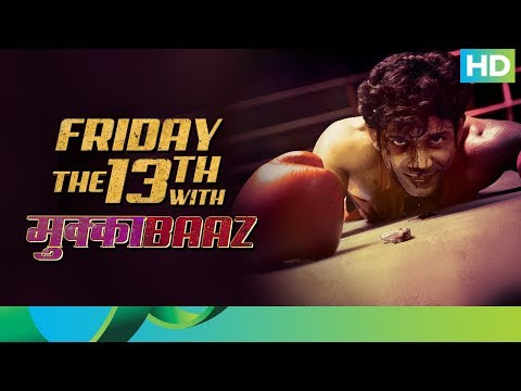 Mukkabaaz Digital Premiere on 13th April |...