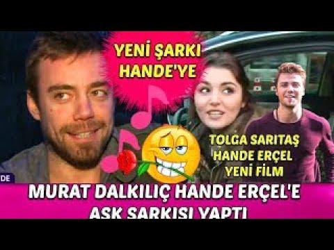 Murat Dalkılıç Hande Erçel'e Aşk Şarkısı Yaptı! Hande Erçel Tolga Sarıtaş Ile Yeni Film Pr
