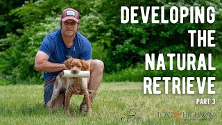 Developing the Natural Retrieve - Part 3