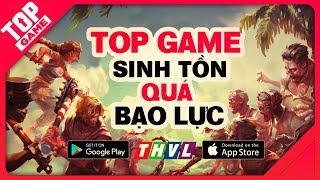 [Topgame] Top game mobile sinh tồn mới ảnh hưởng xấu đến giới trẻ ?