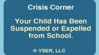 Crisis Corner: Your Child has been Suspended or Expelled from School