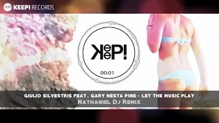Giulio Silvestris Ft. Gary Nesta Pine - Let The Music Play (Nathaniel Dj Remix)