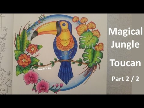MAGICAL JUNGLE | Color Along of the Toucan - Part 2/2 |  Coloring Book By Johanna Basford