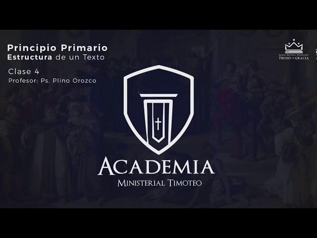 Principio Primario/ Estructura del Texto / Clase 4/ Profesor Ps. Plinio Orozco