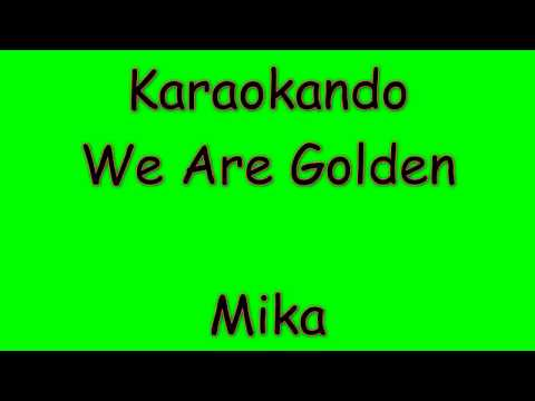 Karaoke Internazionale - We are golden - Mika ( Lyrics )