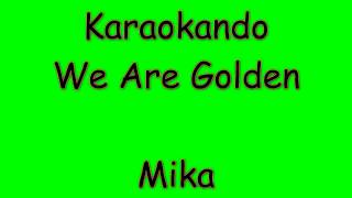 Karaoke Internazionale - We are golden - Mika ( Lyrics )