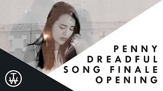 Penny Dreadful Opening Song Finale (Cover) | Time With Ana♡