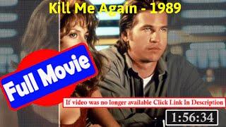 [[13863]]- Kill Me Again (1989) |  *FuII* cnitnf