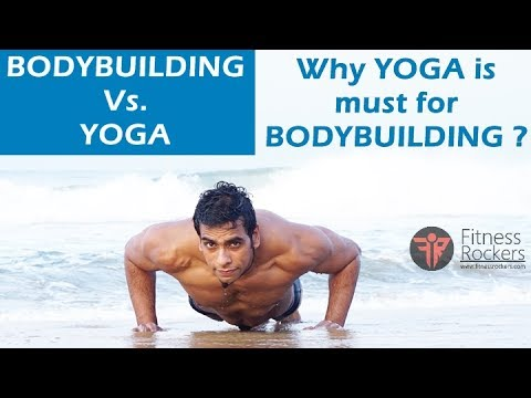 Yoga vs bodybuilding | Yoga/stretching & bodybuilding | yoga benefits for bodybuilding & workout