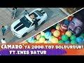 CAMARO'YA 2000 TOP DOLDURDUK!! FT. ENES BATUR