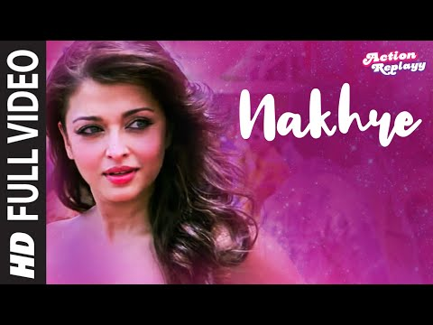 Nakhre Full Song  Action Replayy