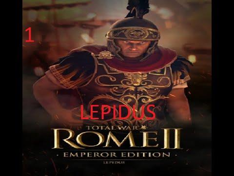 Total War Rome 2 Imperator Augustus Campaign :Lepidus 1