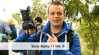 Sony Alpha 77 Mark II - Die aktuell beste APS-C-Kamera im Test? [Deutsch]