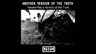 Nine Inch Nails - Another Version Of The Truth (TweakerRay's  Version)