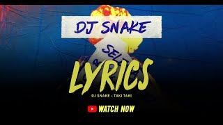 LYRICS MUSIC TAKI TAKI - DJ Snake feat.Selena Gomez, Ozuna & Cardi B