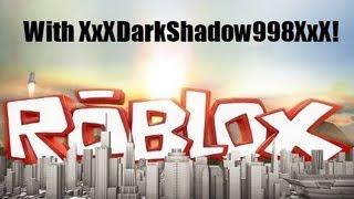 ROBLOX Welcome to the neighborhood of robloxia- With XxXDarkShadow998XxX and vegeta230