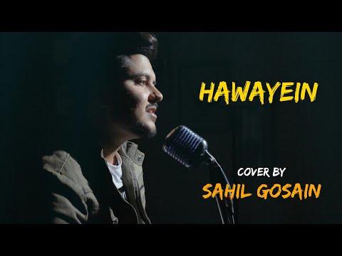 Hawayein Unplugged | Arijit Singh | Cover | Sahil Gosain|Jab Harry Met Sejal