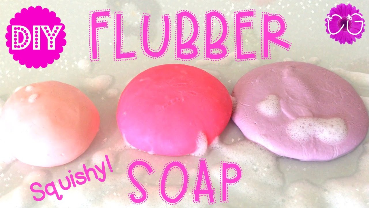 Diy Squishy Soap : DIY FLUBBER SOAP - SQUISHY SOAP - YouTube