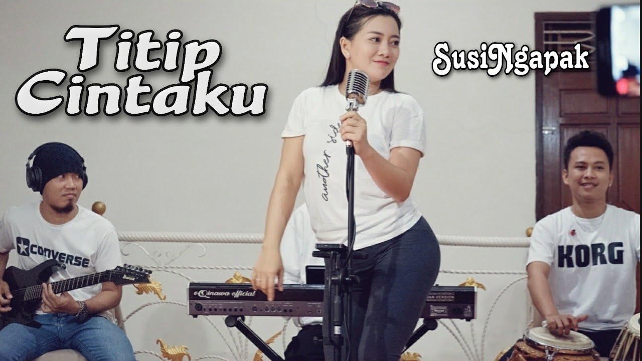 SUSI NGAPAK - TITIP CINTAKU ( Live Cover Bareng oqinawa)