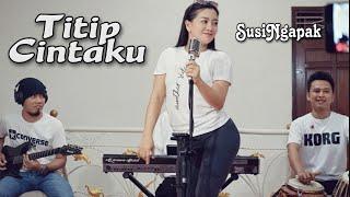 SUSI NGAPAK - TITIP CINTAKU  Live Cover Bareng oqinawa