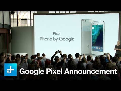Google Pixel - October 4th Full Announcement