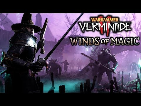 DENY THE WITCH, PURGE THE BEASTS - Cataclysm Witch Hunter Captain - Vermintide 2 Winds of Magic